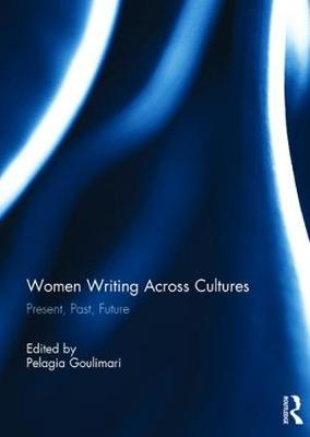 Women Writing Across Cultures: Present, past, future