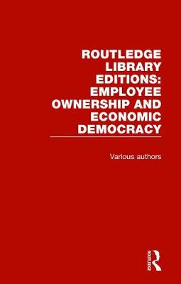 Routledge Library Editions: Employee Ownership and Economic Democracy