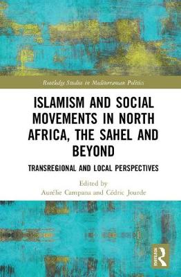 Islamism and Social Movements in North Africa, the Sahel and Beyond: Transregional and Local Perspectives