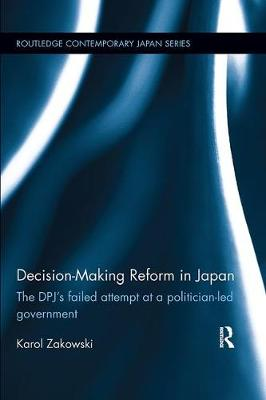 Decision-Making Reform in Japan: The DPJ's Failed Attempt at a Politician-Led Government