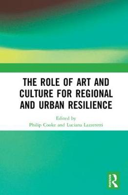 The Role of Art and Culture for Regional and Urban Resilience