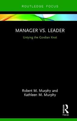 Manager vs. Leader: Untying the Gordian Knot
