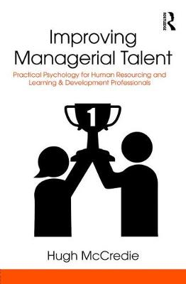 Improving Managerial Talent: Practical Psychology for Human Resourcing and Learning & Development Professionals