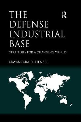 The Defense Industrial Base: Strategies for a Changing World