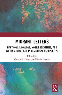 Migrant Letters: Emotional Language, Mobile Identities, and Writing Practices in Historical Perspective