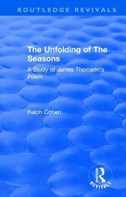: The Unfolding of The Seasons (1970): A Study of James Thomson's Poem