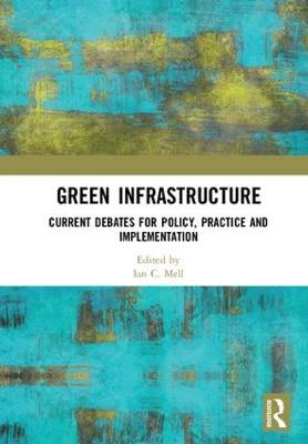 Green Infrastructure: Current Debates for Policy, Practice and Implementation