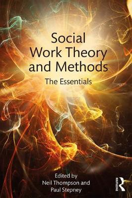 Social Work Theory and Methods: The Essentials