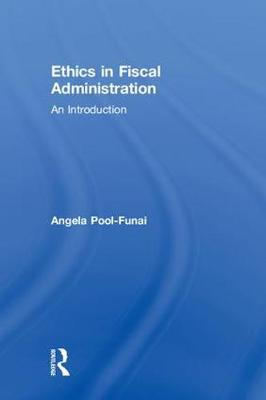 Ethics in Fiscal Administration: An Introduction