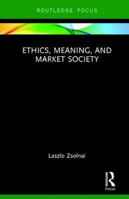 Ethics, Meaning, and Market Society