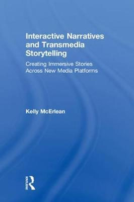 Interactive Narratives and Transmedia Storytelling: Creating Immersive Stories Across New Media Platforms