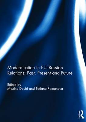 Modernisation in EU-Russian Relations: Past, Present and Future