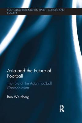 Asia and the Future of Football: The Role of the Asian Football Confederation
