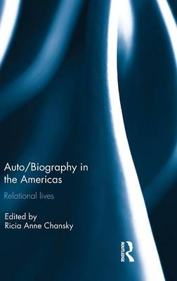 Auto/Biography in the Americas: Relational Lives