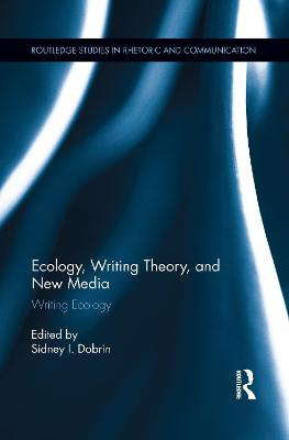 Ecology, Writing Theory, and New Media: Writing Ecology