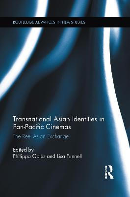Transnational Asian Identities in Pan-Pacific Cinemas: The Reel Asian Exchange