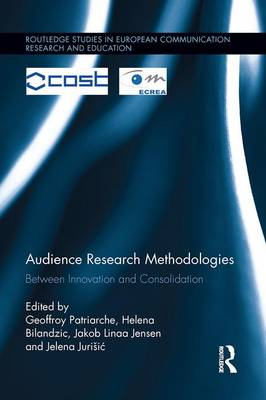 Audience Research Methodologies: Between Innovation and Consolidation