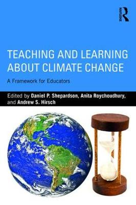 Teaching and Learning About Climate Change: A Framework for Educators