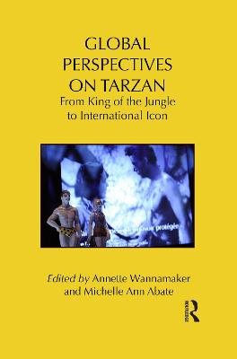 Global Perspectives on Tarzan: From King of the Jungle to International Icon