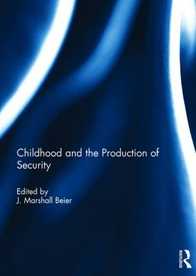 Childhood and the Production of Security