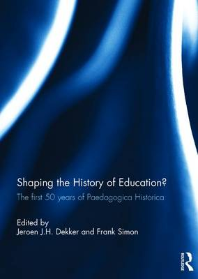 Shaping the History of Education?: The First 50 Years of Paedagogica Historica