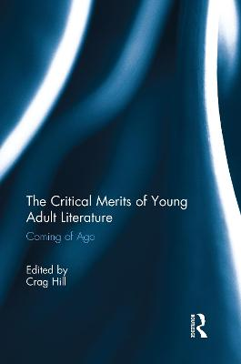 The Critical Merits of Young Adult Literature: Coming of Age
