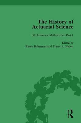 The History of Actuarial Science: Volume III