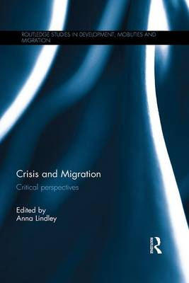 Crisis and Migration: Critical Perspectives