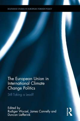 The European Union in International Climate Change Politics: Still Taking a Lead?