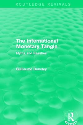 The International Monetary Tangle: Myths and Realities
