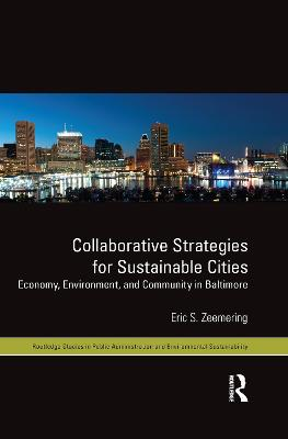 Collaborative Strategies for Sustainable Cities: Economy, Environment and Community in Baltimore