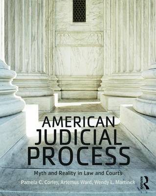 American Judicial Process: Myth and Reality in Law and Courts