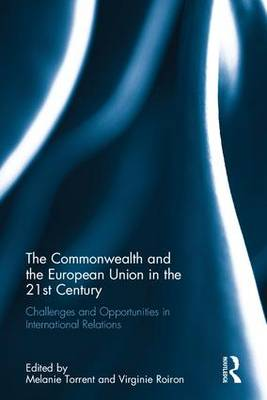 The Commonwealth and the European Union in the 21st Century: Challenges and Opportunities in International Relations