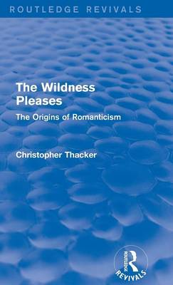 The Wildness Pleases: The Origins of Romanticism