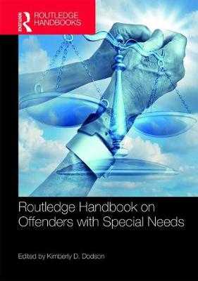Routledge Handbook on Offenders with Special Needs