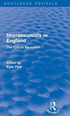 Impressionists in England: The Critical Reception