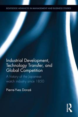 Industrial Development, Technology Transfer, and Global Competition: A history of the Japanese watch industry since 1850