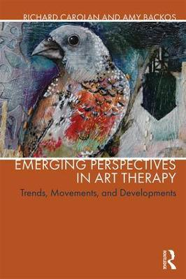 Emerging Perspectives in Art Therapy: Trends, Movements, and Developments