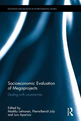 Socioeconomic Evaluation of Megaprojects: Dealing with Uncertainties