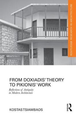 From Doxiadis' Theory to Pikionis' Work: Reflections of Antiquity in Modern Architecture