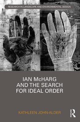 Ian McHarg and the Search for Ideal Order