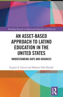 An Asset-Based Approach to Latino Education in the United States: Understanding Gaps and Advances