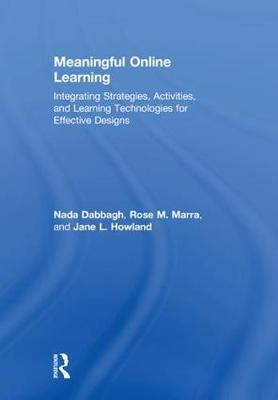 Meaningful Online Learning: Integrating Strategies, Activities, and Learning Technologies for Effective Designs