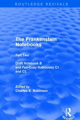 The Frankenstein Notebooks: Part Two Draft Notebook B and Fair-Copy Notebooks C1 and C2