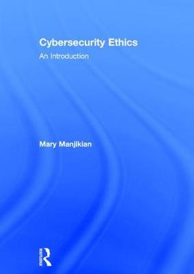 Cybersecurity Ethics: An Introduction