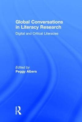 Global Conversations in Literacy Research: Digital and Critical Literacies
