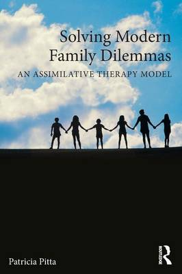 Solving Modern Family Dilemmas: An Assimilative Therapy Model