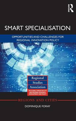 Smart Specialisation: Opportunities and Challenges for Regional Innovation Policy