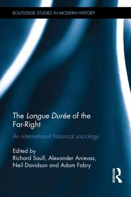 The Longue Duree of the Far-Right: An International Historical Sociology