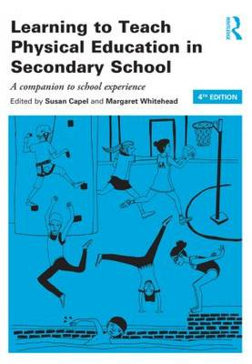 Learning to Teach Physical Education in the Secondary School: A Companion to School Experience
